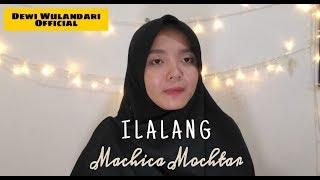 ILALANG - Machica Mochtar Cover by ( Dewi Wulandari )