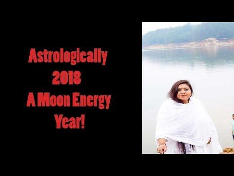 Astrologically 2018 A Moon Energy Year! mahakali vedic healing:usa,UK, Kuwait, Canada, india