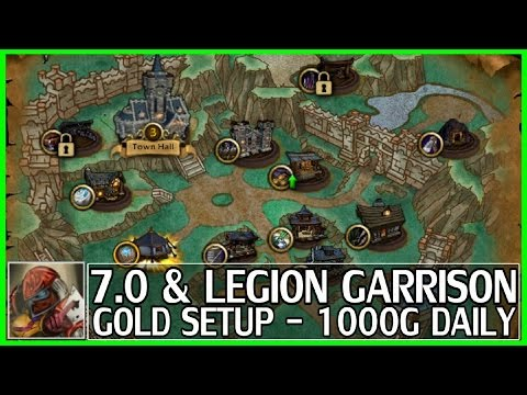 WoW Legion Garrison Gold Guide - 1000 Gold Daily - Legion Setup