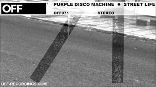 Purple Disco Machine - Street Life - OFF071