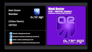 Mark Bester - Graviton (Orbion Remix) [Alter Ego Progressive]
