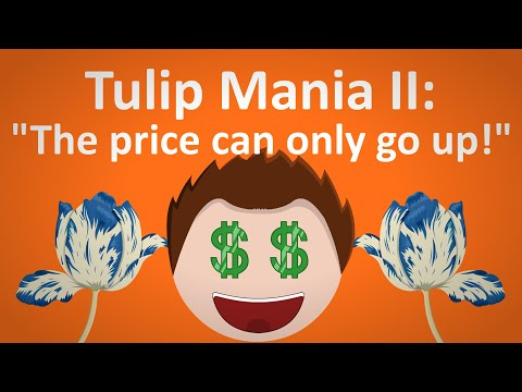 Tulipmania II: 'The price can only go up!'