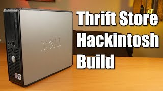$40 Hackintosh build - Thrift Store Tech - Episode 2