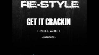 Re-Style - Get It Crackin (2011 Edit)