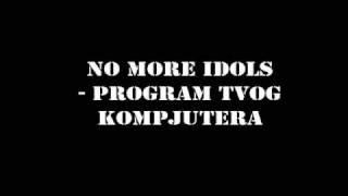 No More Idols - Program Tvog Kompjutera
