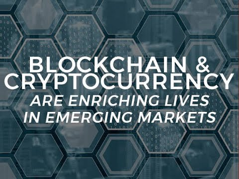 Blockchain and cryptocurrency are enriching the lives of people in emerging markets