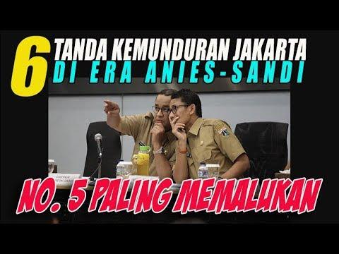 6 Tanda Kemunduran Jakarta di Era Anies Sandi, No  5 MEMALUKAN