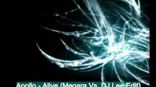 Apollo - Alive (Megara Vs. DJ Lee Edit)