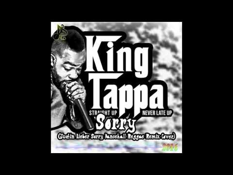 King Tappa - Sorry (Justin Bieber Sorry Dancehall Reggae Remix Cover)