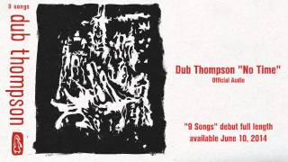 "Dub Thompson - ""No Time"" (Official Audio)"