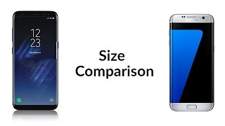 Galaxy S8 Plus vs Galaxy S7 Edge - Size Comparison