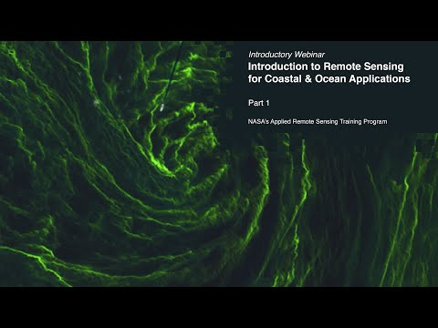 NASA ARSET: Overview Of Satellite Remote Sensing Of Aquatic Environments, Part 1/4