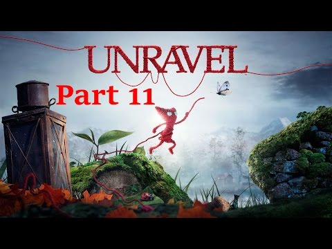 Unravel Part 11. Hold on to your light.
