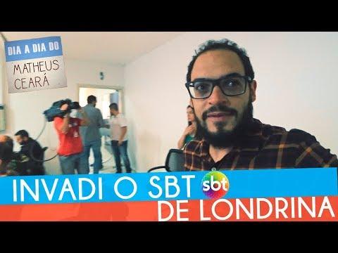 INVADI O SBT DE LONDRINA   DIA A DIA DO MATHEUS CEARÁ #4