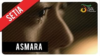 Setia Band - Asmara | Official Video Klip