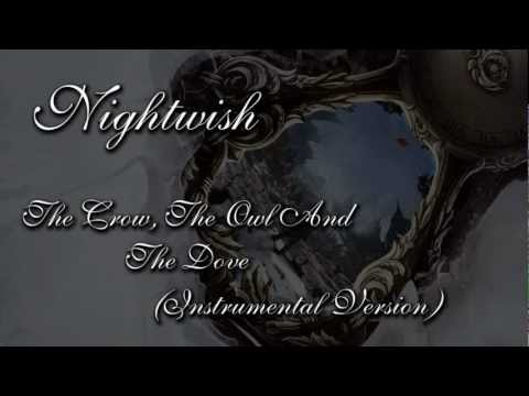 Клип Nightwish - The Crow, The Owl And The Dove (Instrumental)