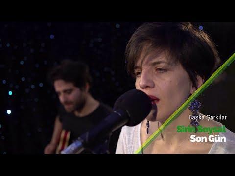 Şirin Soysal - Son Gün | Başka Şarkılar