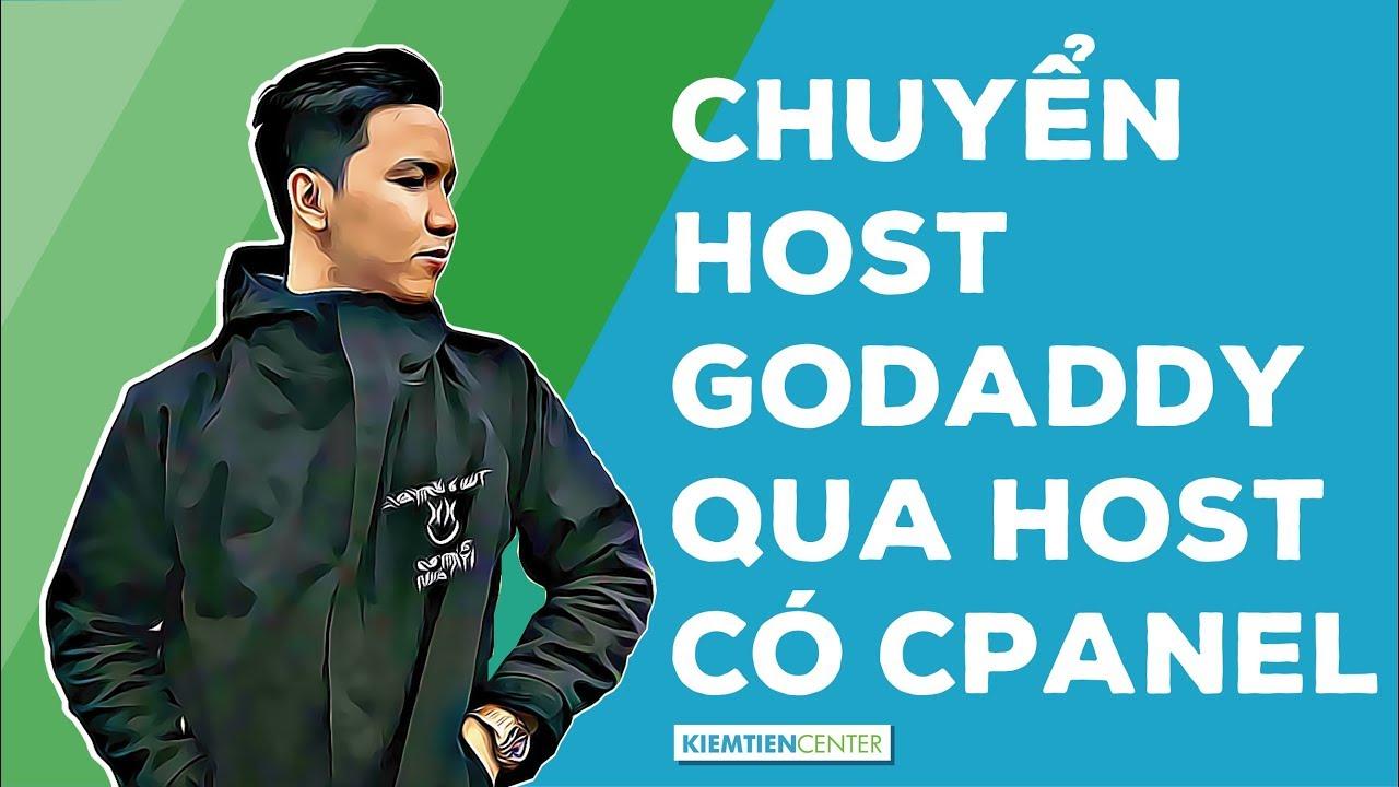 Hướng dẫn chuyển website từ hosting $12 của GoDaddy sang hosting có CPanel | Kiemtiencenter
