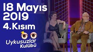 Okan Bayülgen ile Uykusuzlar Kulübü 18 Mayıs 2019 - 4. Kısım - Karolin Fişekçi - Mario Levi