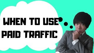 When To Use Paid Traffic