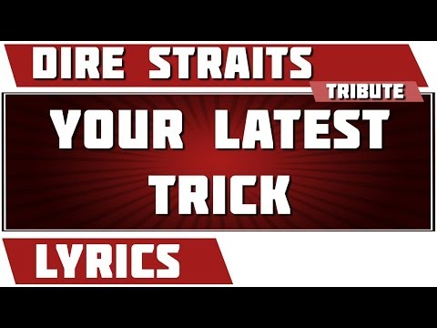 Your Latest Trick - Dire Straits tribute - Lyrics
