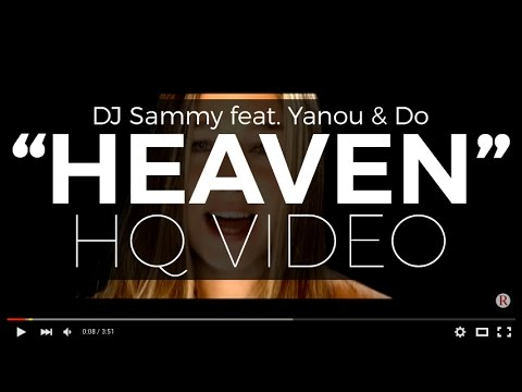 DJ Sammy feat. Yanou & Do - Heaven (Official Video) (Digitally Remastered - HQ Available)