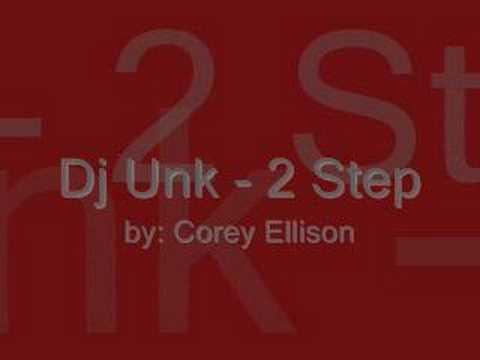 Dj Unk  2 step