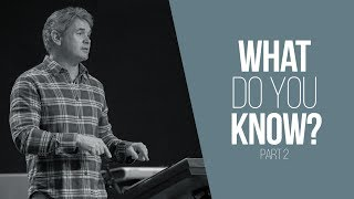 What Do You Know (Part 2)