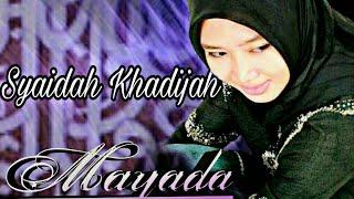 Lirik : Syaidah Khadijah (Mayada) Cahaya Rasul 8