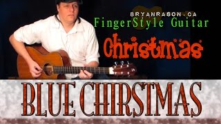 (Elvis) Blue Christmas - Bryan Rason - FingerStyle Guitar