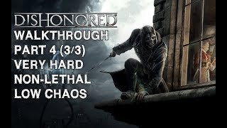 Dishonored - Low Chaos Walkthrough Part 4 (3/3) - High Overseer Campbell - Holger Square & The Docks