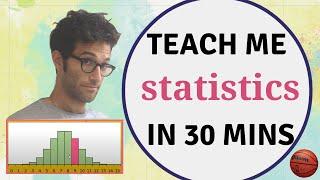 Teach me STATISTICS in half an hour!