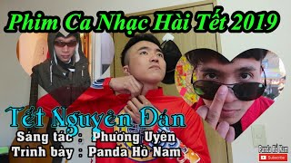 Phim Ca Nhạc Hài Tết 2019 - Tết Nguyên Đán|Panda Hồ Nam