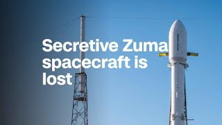 Secretive spacecraft Zuma is lost after SpaceX launch