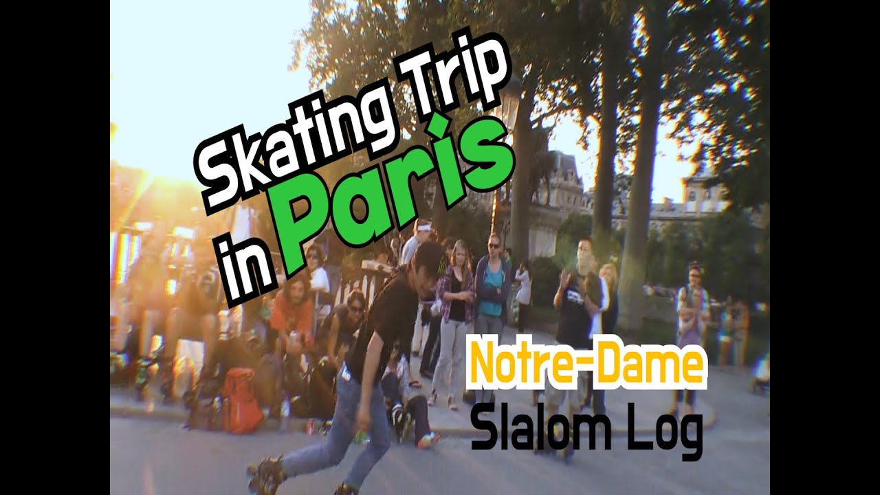 SLALOM LOG in Notre Dame de Paris