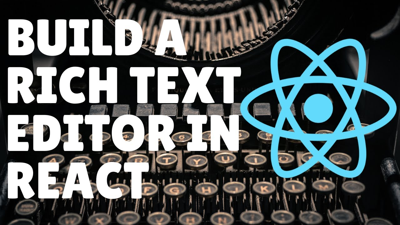 Build a Rich Text Editor in React