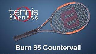 Wilson Burn 95 Countervail Tennis Racquet Review | Tennis Express