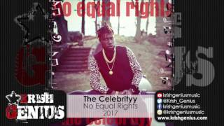 The Celebrityy - No Equal Rights (Ishawna Equal Rights Correction) May 2017