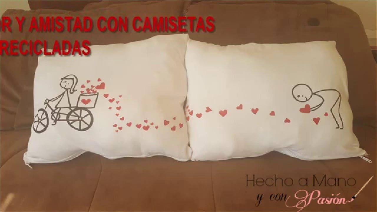 Cojines de amor y amistad con camisetas recicladas youtube - Cojines hechos a mano ...