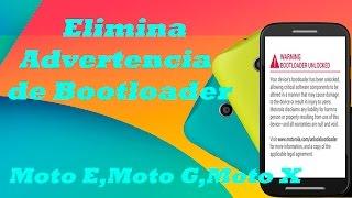 Como quitar o eliminar advertencia De Bootloader Moto E, Moto G, Moto X [Español]
