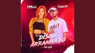 Disco Arranhado (Funk Remix)