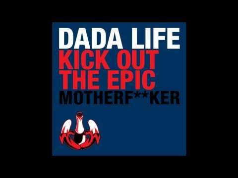 [INSTRUMENTAL] Dada Life - Kick Out The Epic Motherf**ker