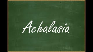 Achalasia.
