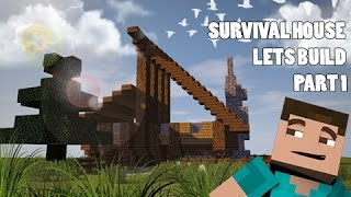 Lets Build - All In One Perfect Survival House! #1