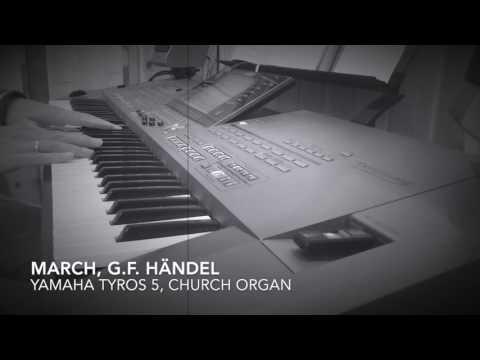 Yamaha Tyros 5, Church organ. March by G.F. Händel.