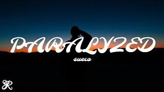 Sueco - Paralyzed (Lyrics)