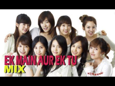 Girls' Generation 소녀시대 Bollywood Hindi K-Pop Mix Ek Main Aur Ek Tu