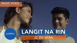 JC De Vera | Langit Na Rin | Official Music Video