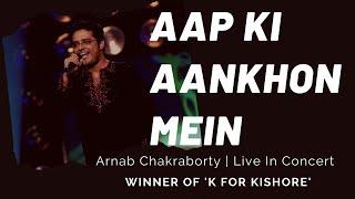 Aap Ki Aankhon Mein   K For Kishore Winner    Arnab Chakraborty   Live