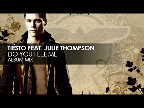 Tiësto featuring Julie Thomps  Do You Feel Me